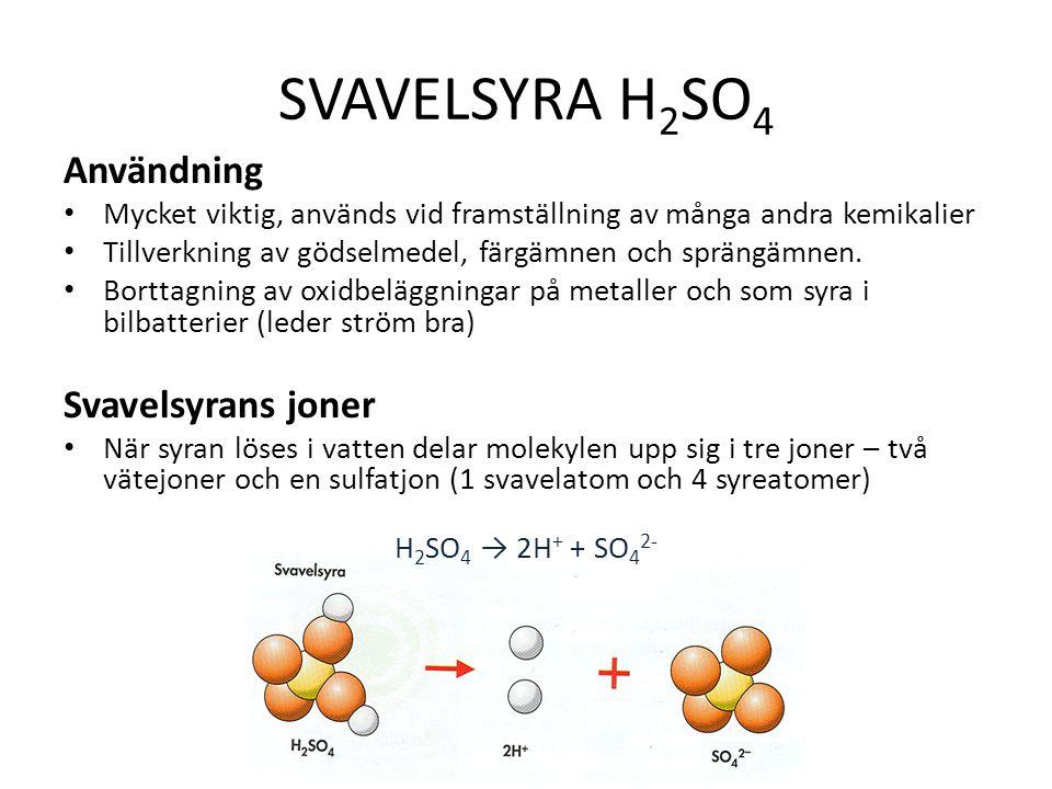 SVAVELSYRA H2SO4 Användning Svavelsyrans joner