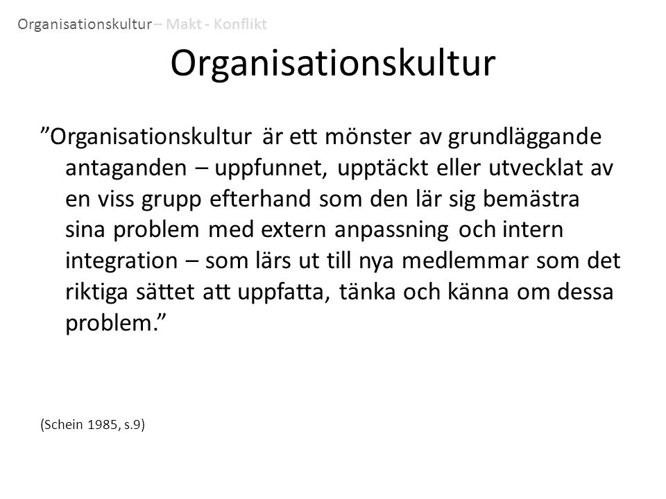 Organisationskultur – Makt - Konflikt