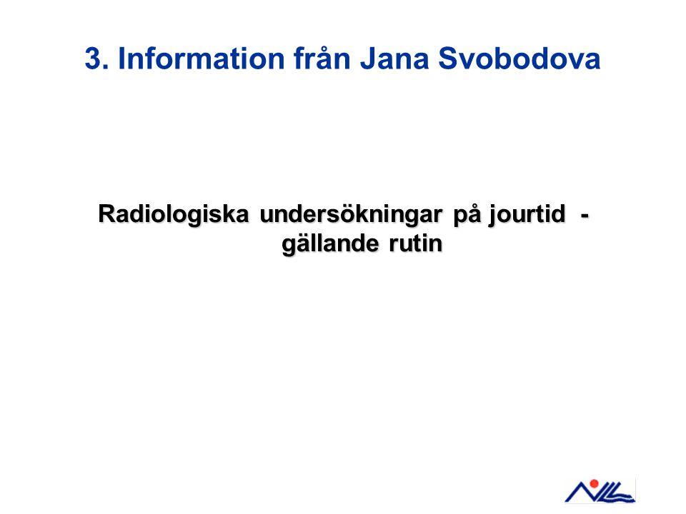 3. Information från Jana Svobodova