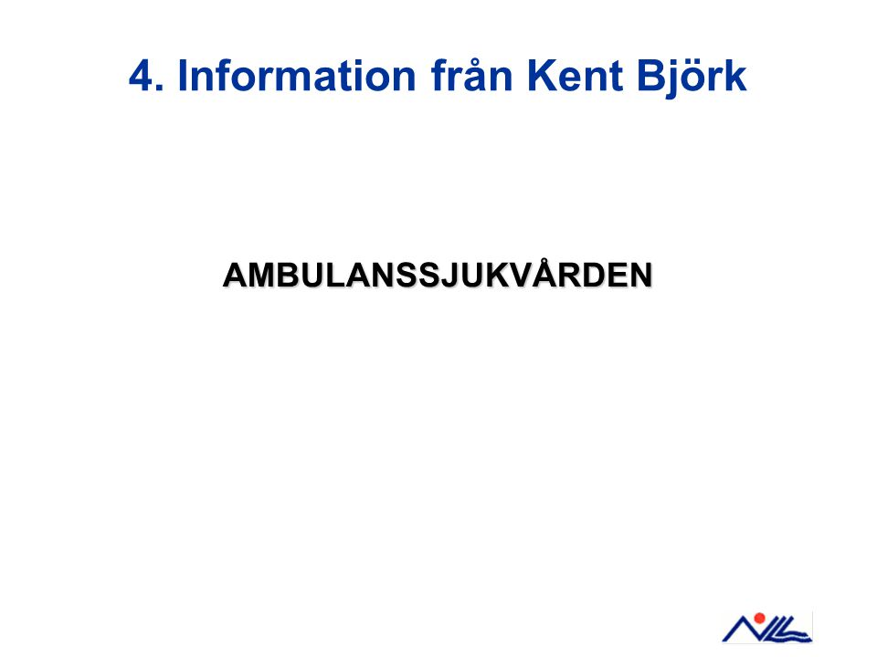 4. Information från Kent Björk