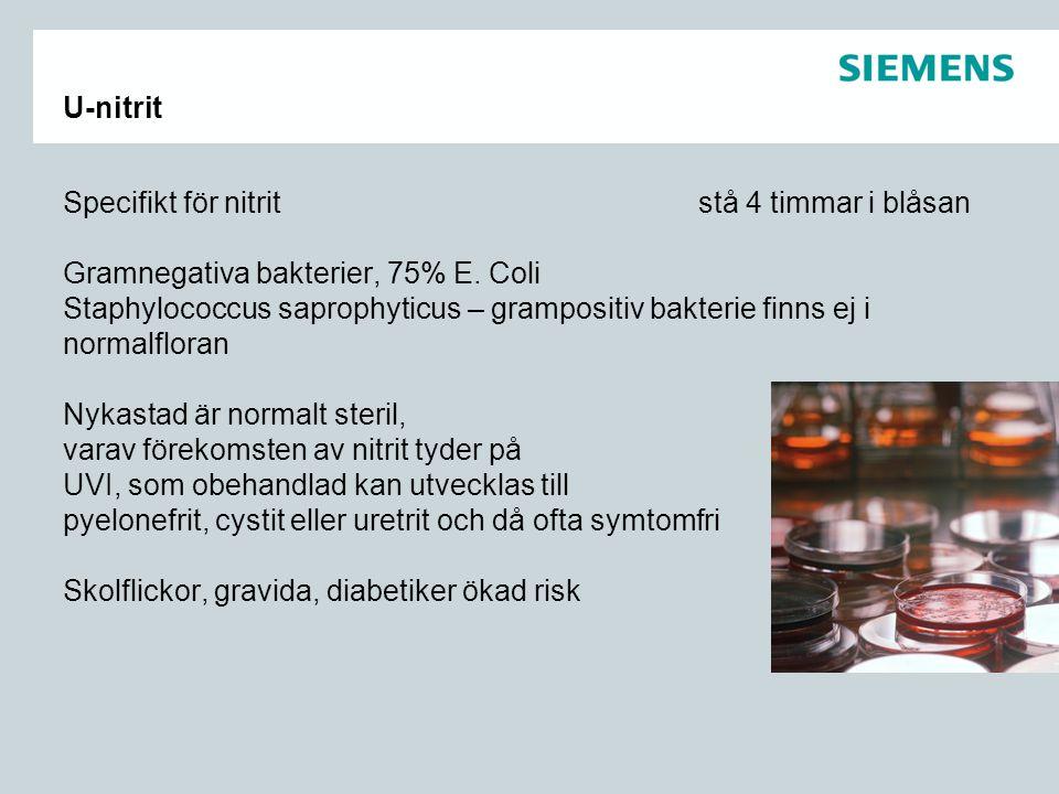 U-nitrit Specifikt för nitrit stå 4 timmar i blåsan. Gramnegativa bakterier, 75% E. Coli.