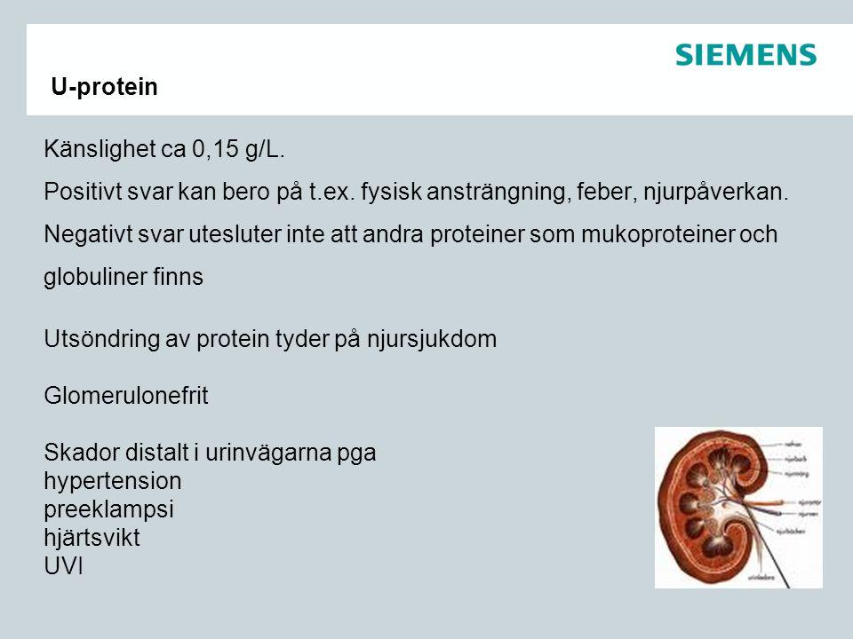 U-protein Känslighet ca 0,15 g/L. Positivt svar kan bero på t.ex. fysisk ansträngning, feber, njurpåverkan.