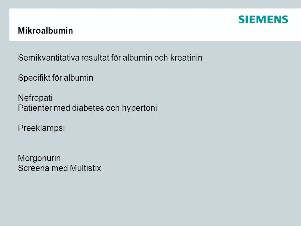 Mikroalbumin Semikvantitativa resultat för albumin och kreatinin. Specifikt för albumin. Nefropati.