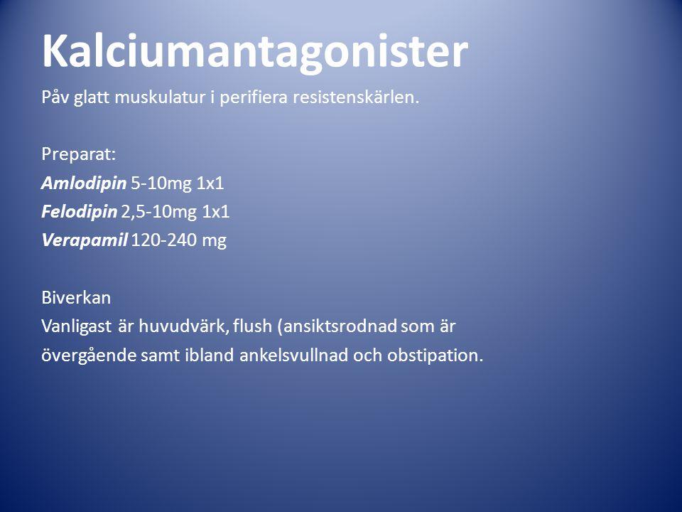 Kalciumantagonister Påv glatt muskulatur i perifiera resistenskärlen.