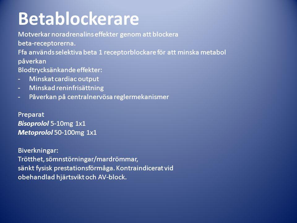 Betablockerare Motverkar noradrenalins effekter genom att blockera