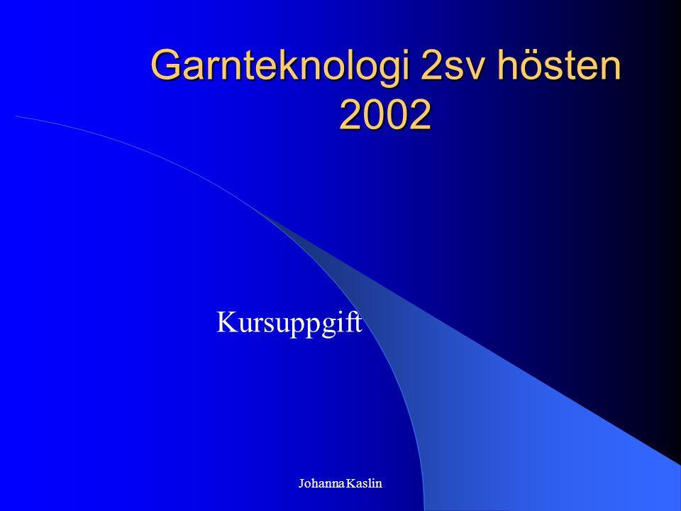 Garnteknologi 2sv hösten 2002