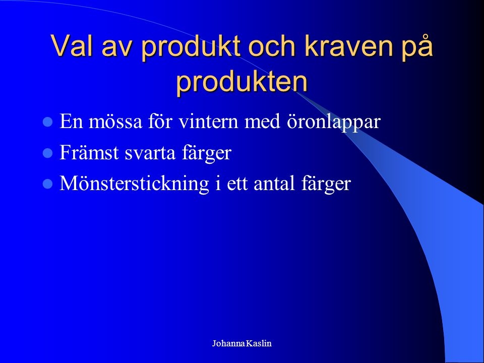 Val av produkt och kraven på produkten