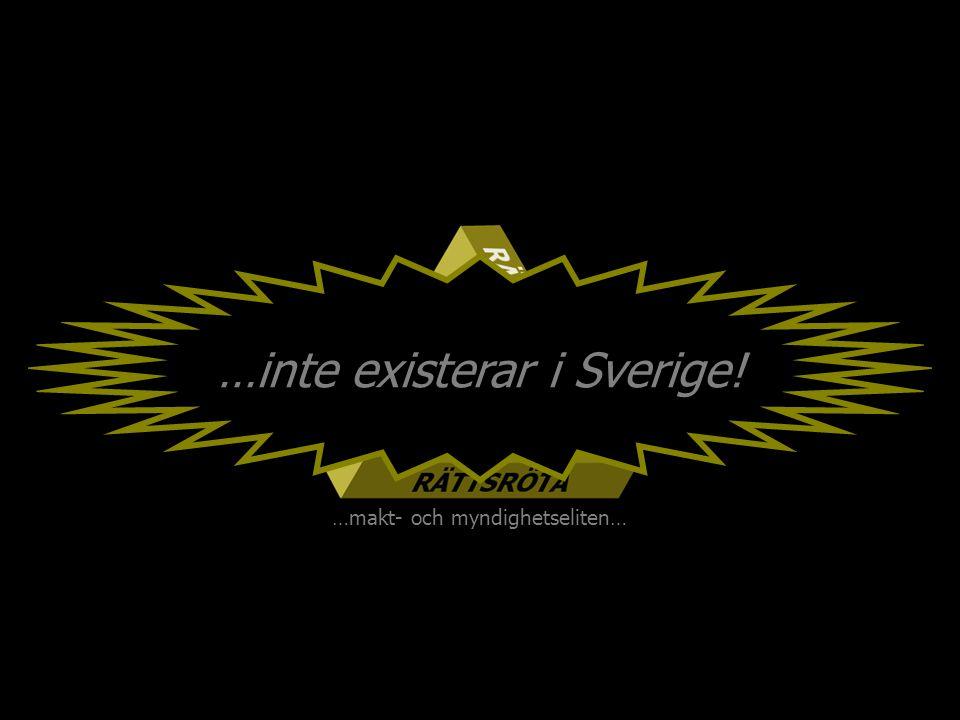 …inte existerar i Sverige!