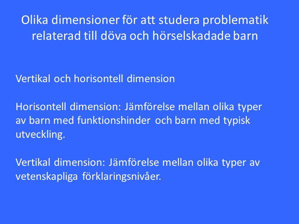 Olika dimensioner för att studera problematik relaterad till döva och hörselskadade barn