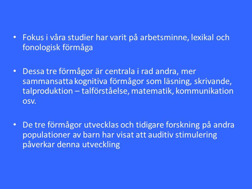 Fokus i våra studier har varit på arbetsminne, lexikal och fonologisk förmåga
