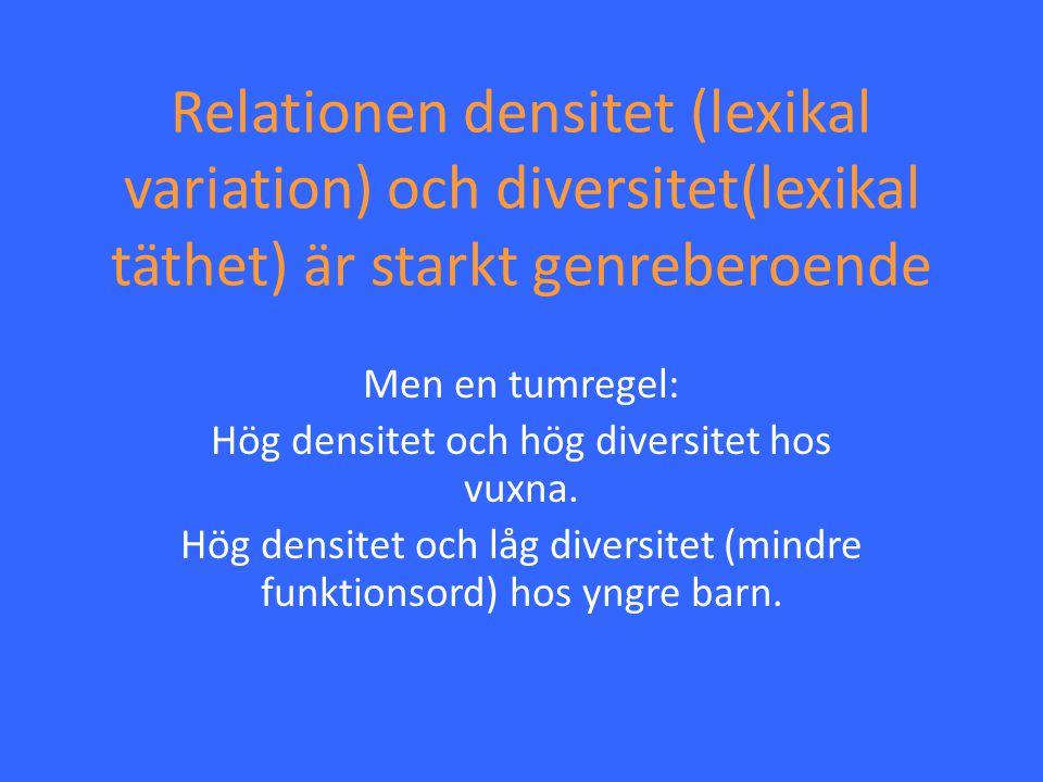 Relationen densitet (lexikal variation) och diversitet(lexikal täthet) är starkt genreberoende