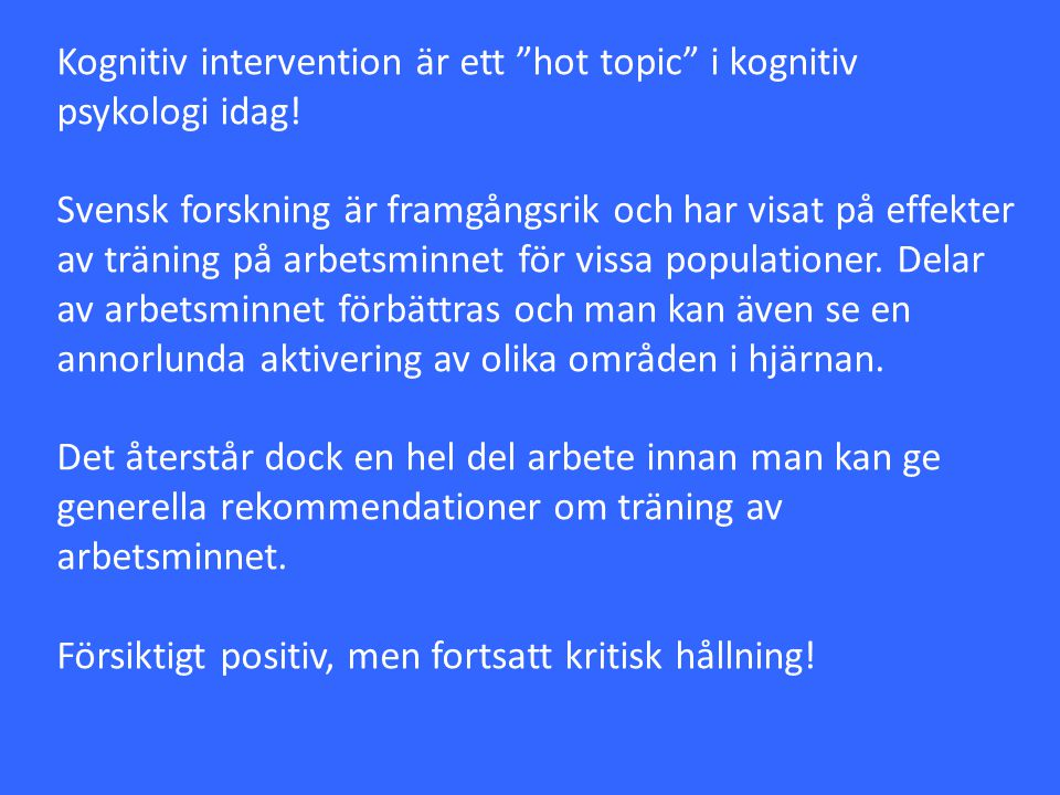 Kognitiv intervention är ett hot topic i kognitiv psykologi idag!