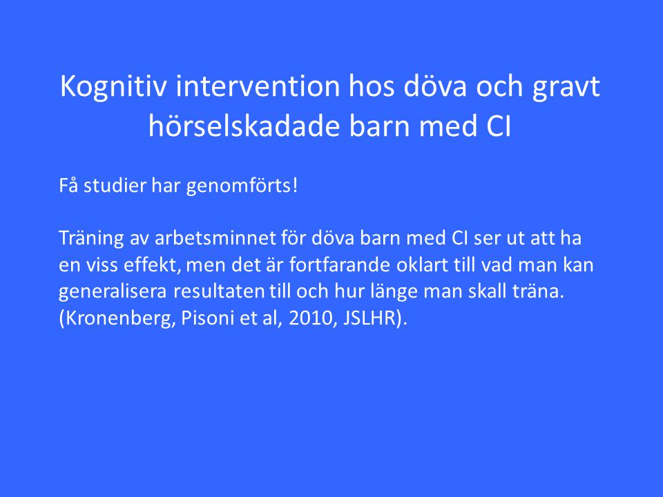Kognitiv intervention hos döva och gravt hörselskadade barn med CI