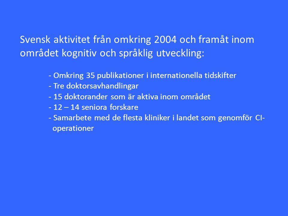 Svensk aktivitet från omkring 2004 och framåt inom området kognitiv och språklig utveckling: