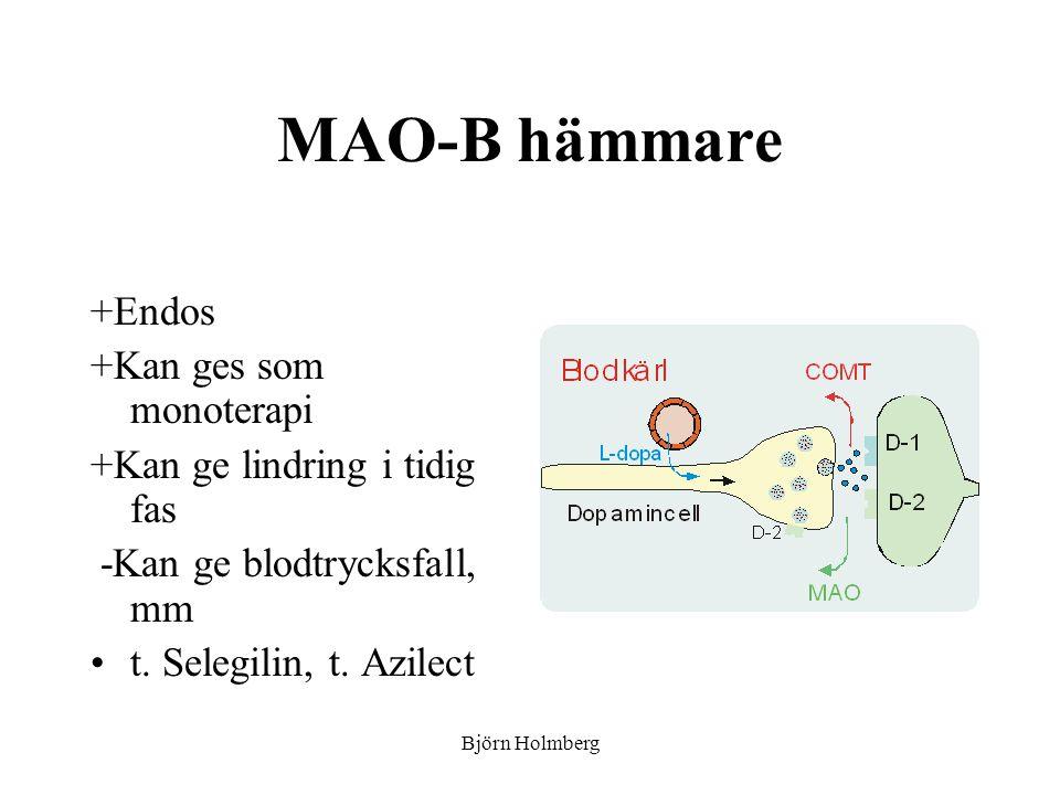 MAO-B hämmare +Endos +Kan ges som monoterapi