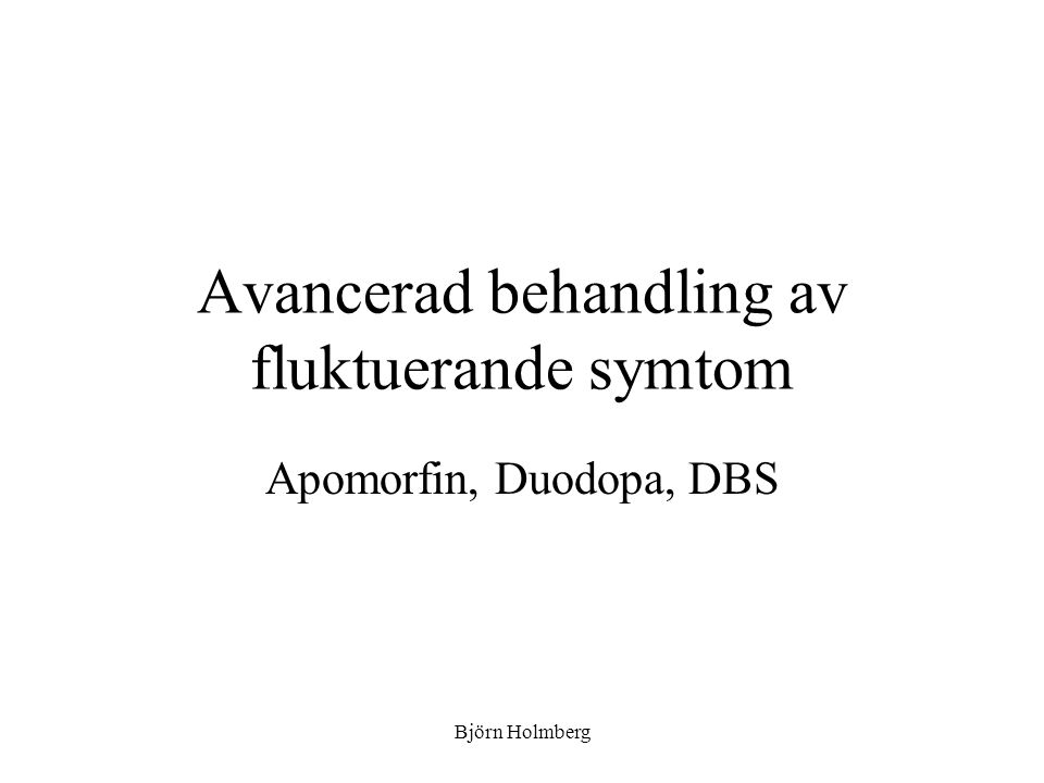 Avancerad behandling av fluktuerande symtom