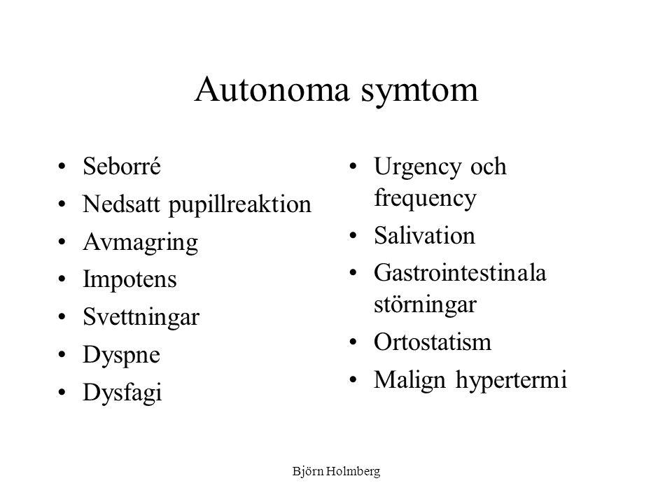 Autonoma symtom Seborré Nedsatt pupillreaktion Avmagring Impotens