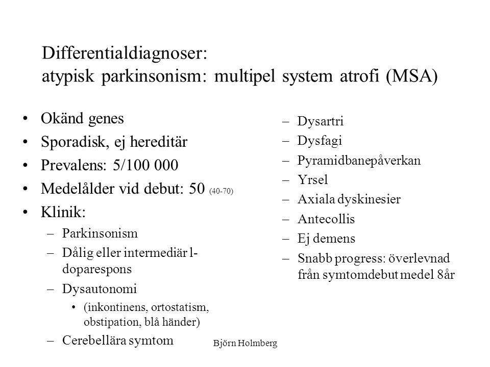 Differentialdiagnoser: atypisk parkinsonism: multipel system atrofi (MSA)