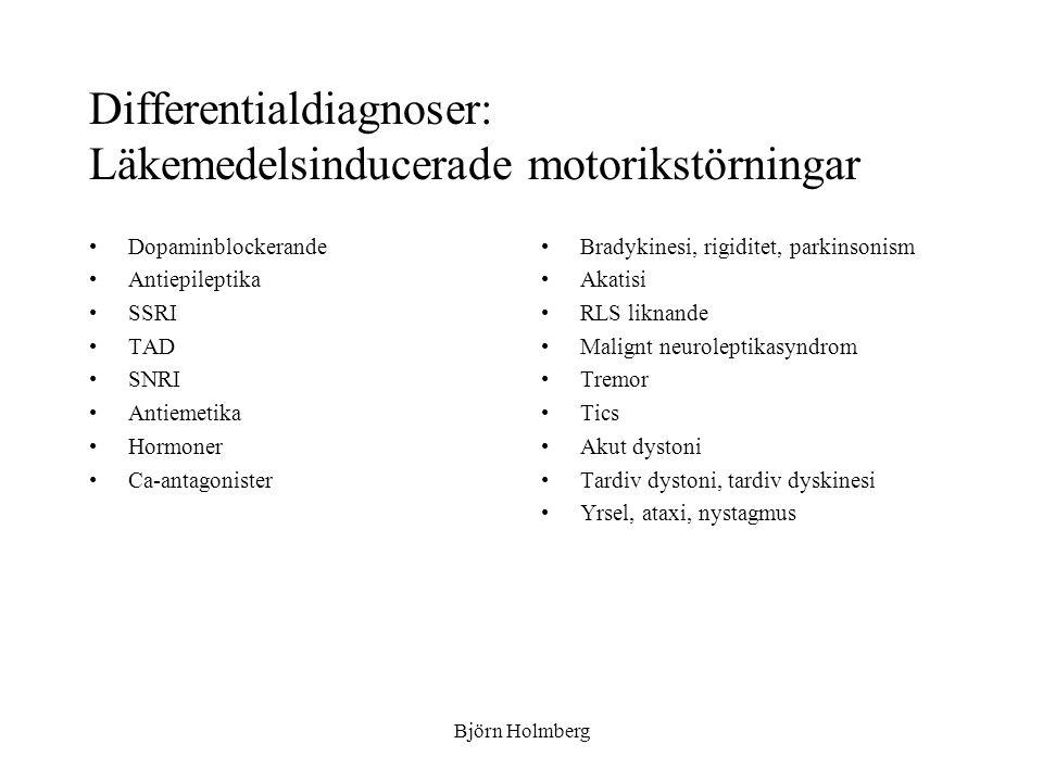 Differentialdiagnoser: Läkemedelsinducerade motorikstörningar