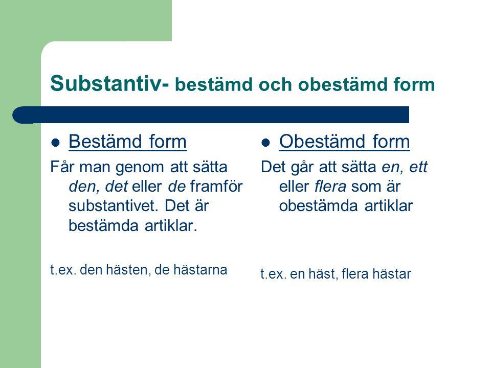 Substantiv- bestämd och obestämd form