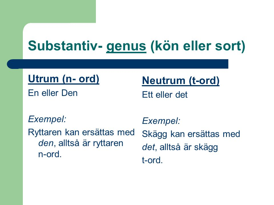 Substantiv- genus (kön eller sort)