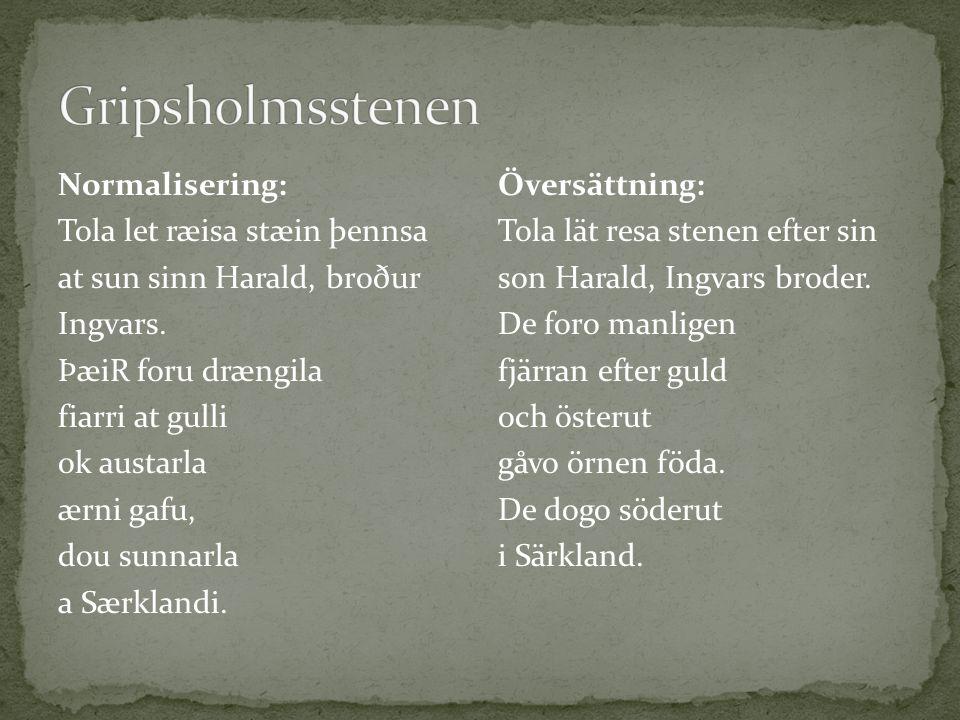 Gripsholmsstenen Normalisering: Tola let ræisa stæin þennsa