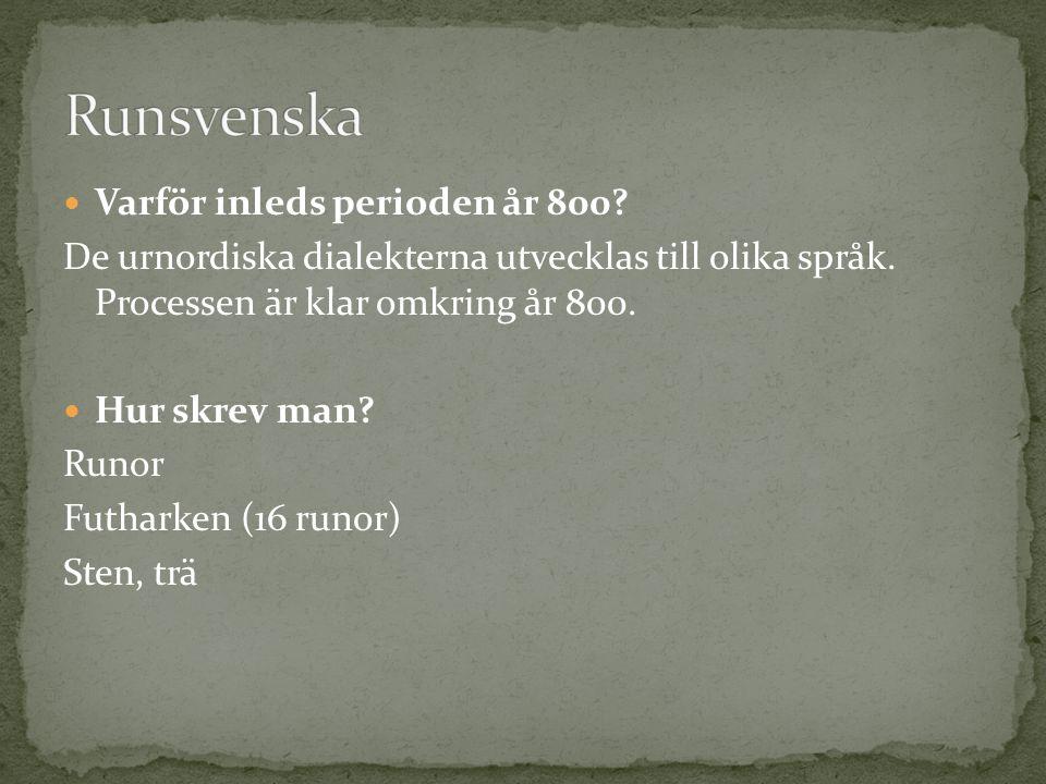 Runsvenska Varför inleds perioden år 800