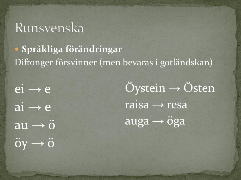 Runsvenska ei → e ai → e au → ö öy → ö