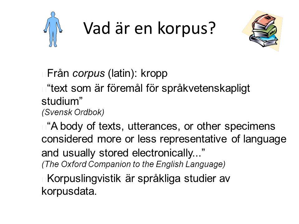 Vad är en korpus Från corpus (latin): kropp