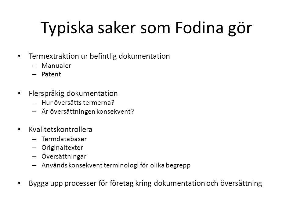 Typiska saker som Fodina gör