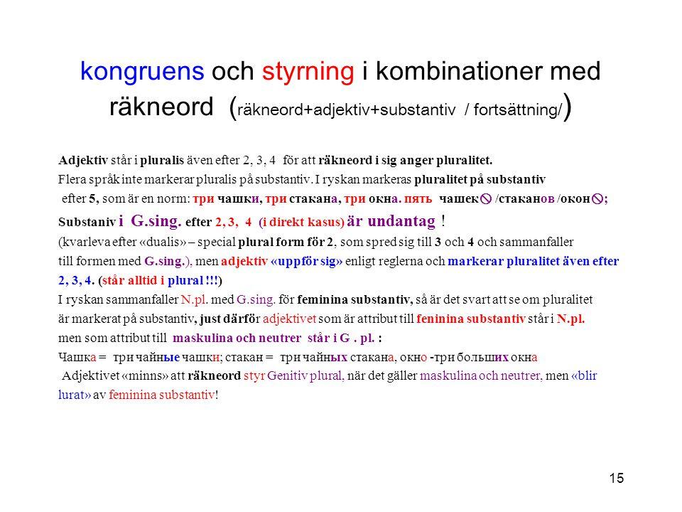 kongruens och styrning i kombinationer med räkneord (räkneord+adjektiv+substantiv / fortsättning/)