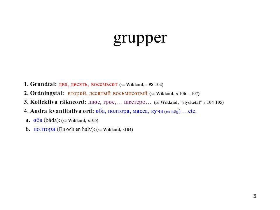 grupper 1. Grundtal: два, десять, восемьсот (se Wikland, s 98-104)
