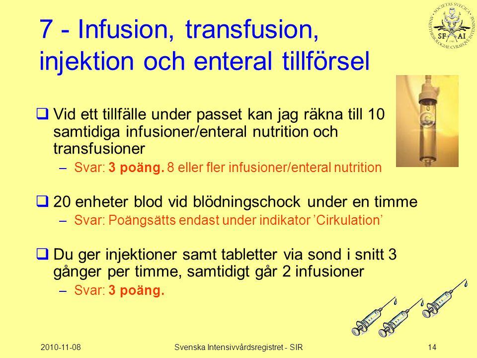 7 - Infusion, transfusion, injektion och enteral tillförsel