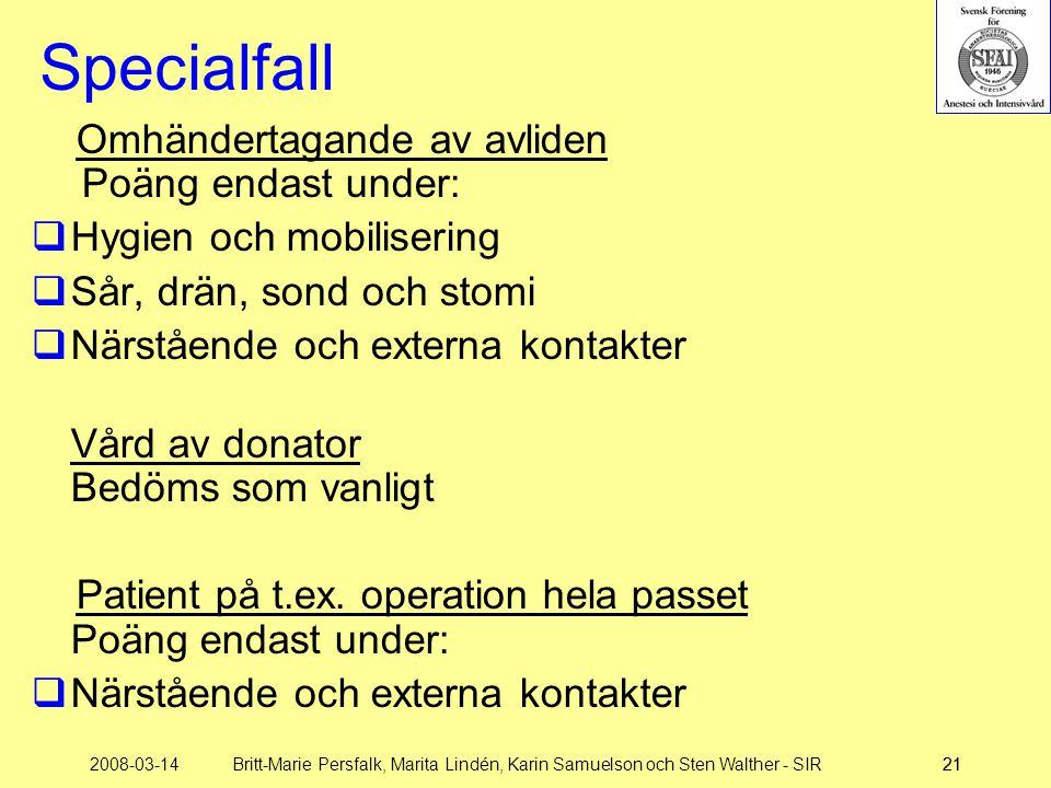 Specialfall Omhändertagande av avliden Poäng endast under: