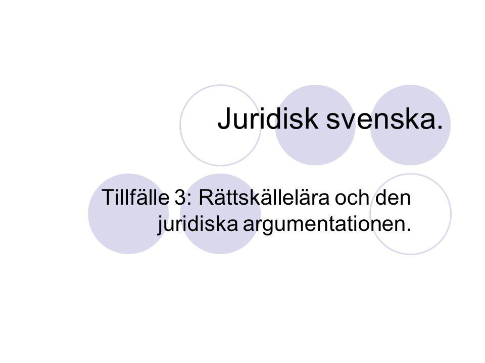Tillfälle 3: Rättskällelära och den juridiska argumentationen.