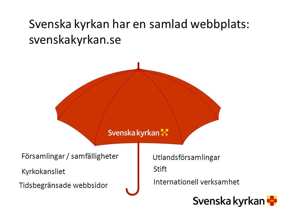Svenska kyrkan har en samlad webbplats: svenskakyrkan.se