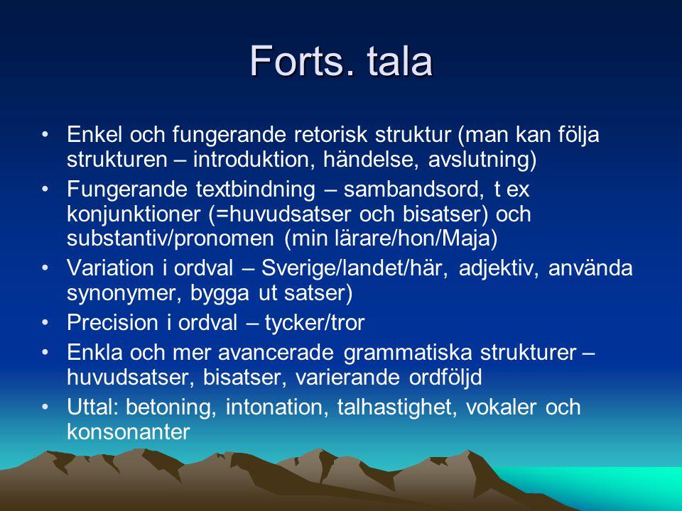 Forts. tala Enkel och fungerande retorisk struktur (man kan följa strukturen – introduktion, händelse, avslutning)