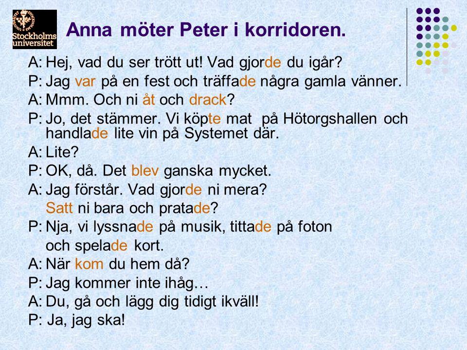 Anna möter Peter i korridoren.