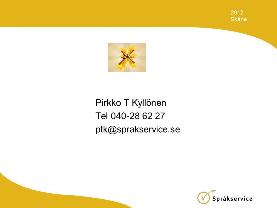 Pirkko T Kyllönen Tel 040-28 62 27 ptk@sprakservice.se