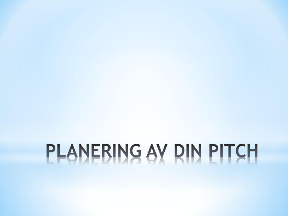 PLANERING AV DIN PITCH