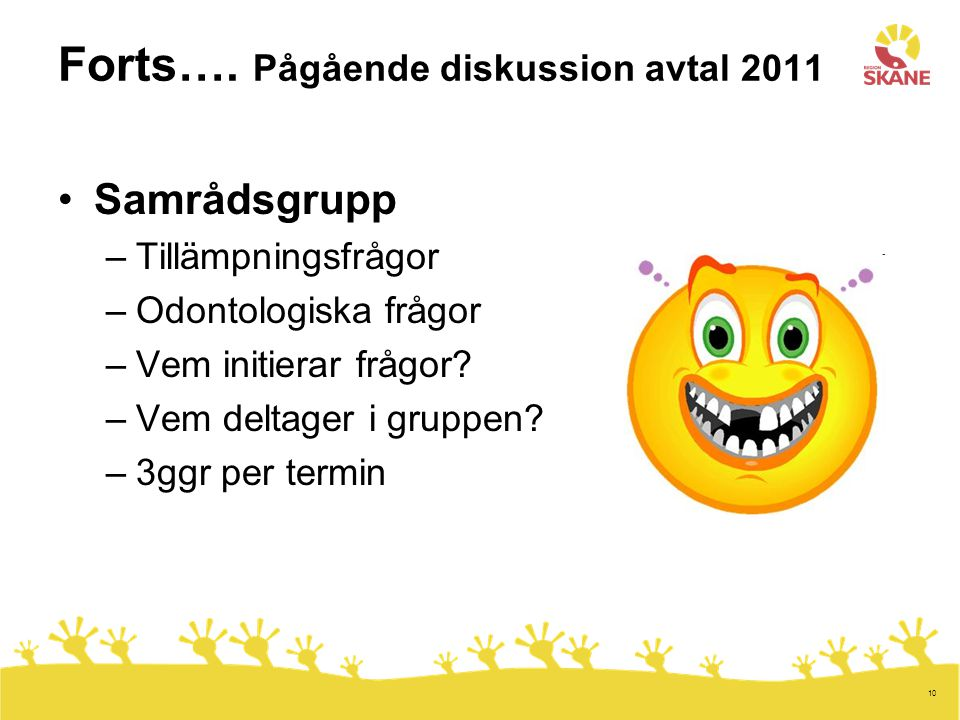 Forts…. Pågående diskussion avtal 2011