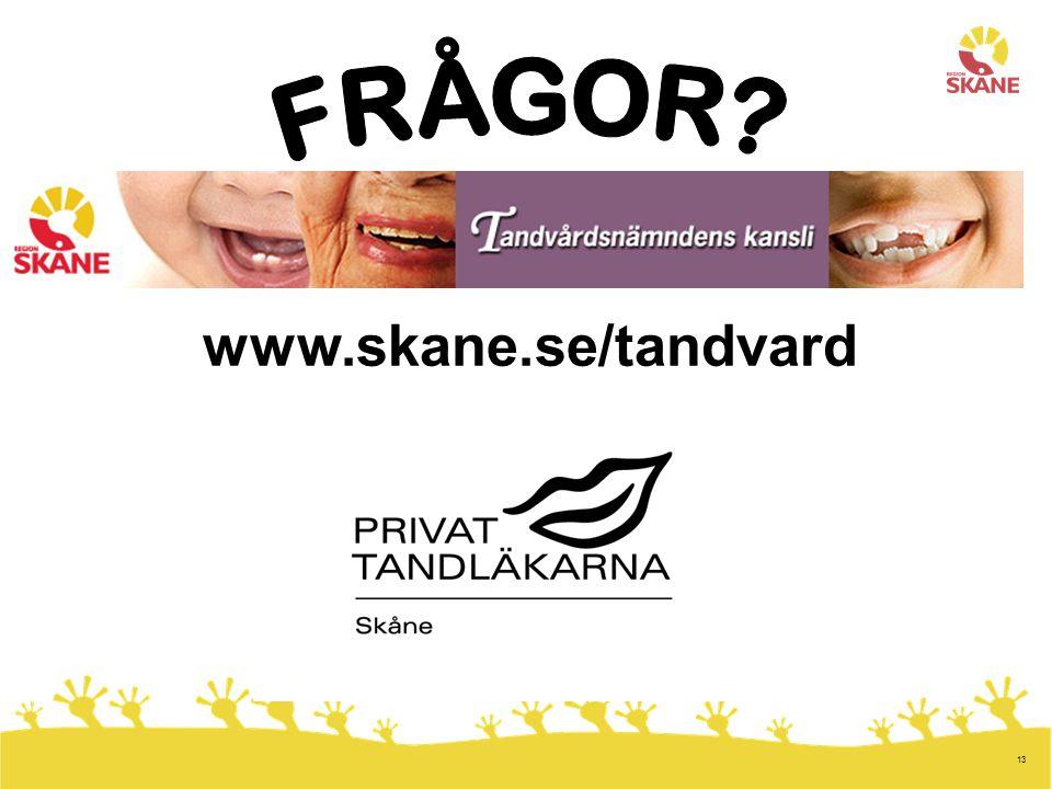 FRÅGOR www.skane.se/tandvard