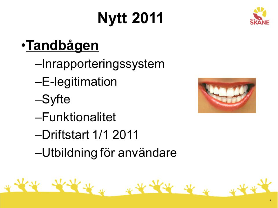 Nytt 2011 Tandbågen Inrapporteringssystem E-legitimation Syfte