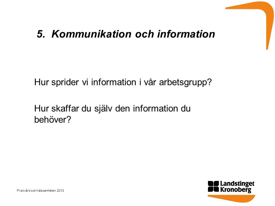 5. Kommunikation och information
