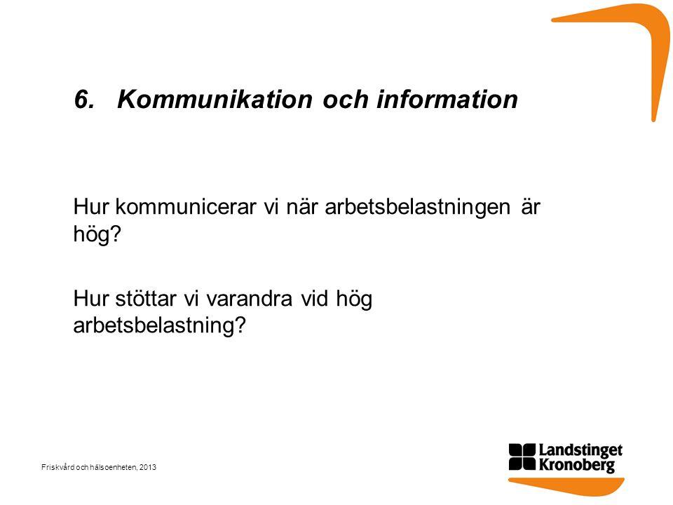 6. Kommunikation och information