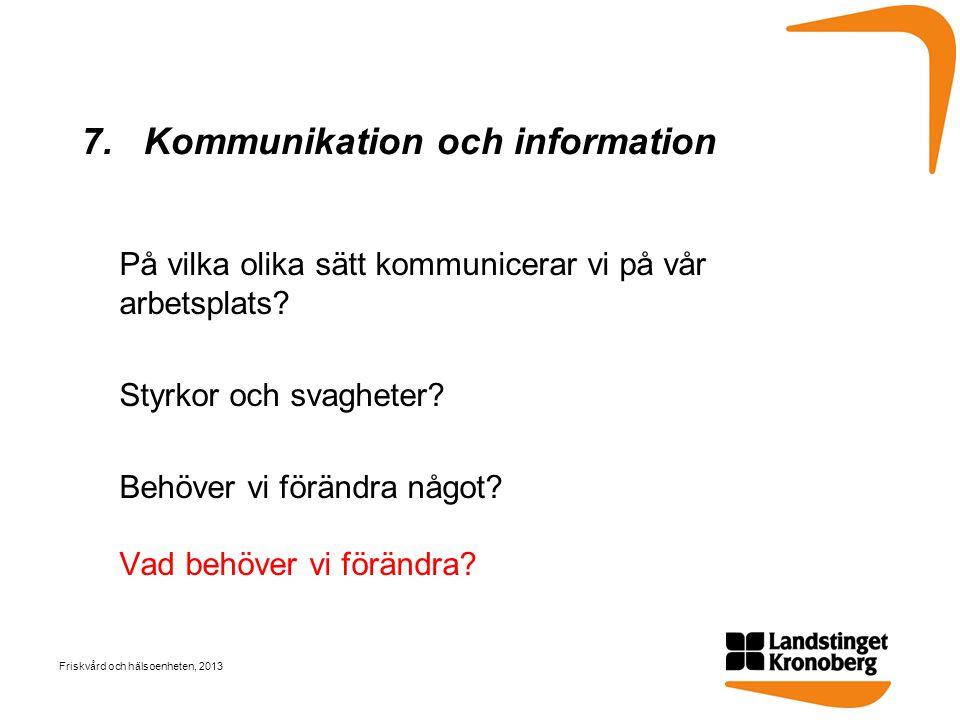 7. Kommunikation och information