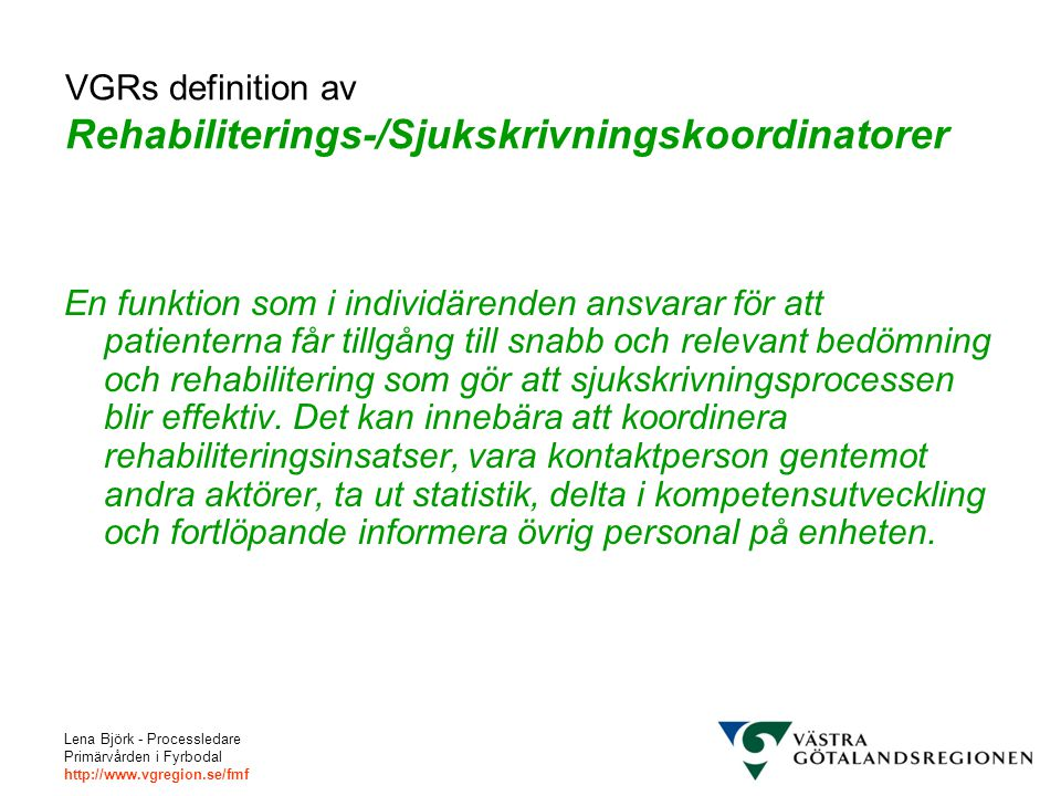 VGRs definition av Rehabiliterings-/Sjukskrivningskoordinatorer