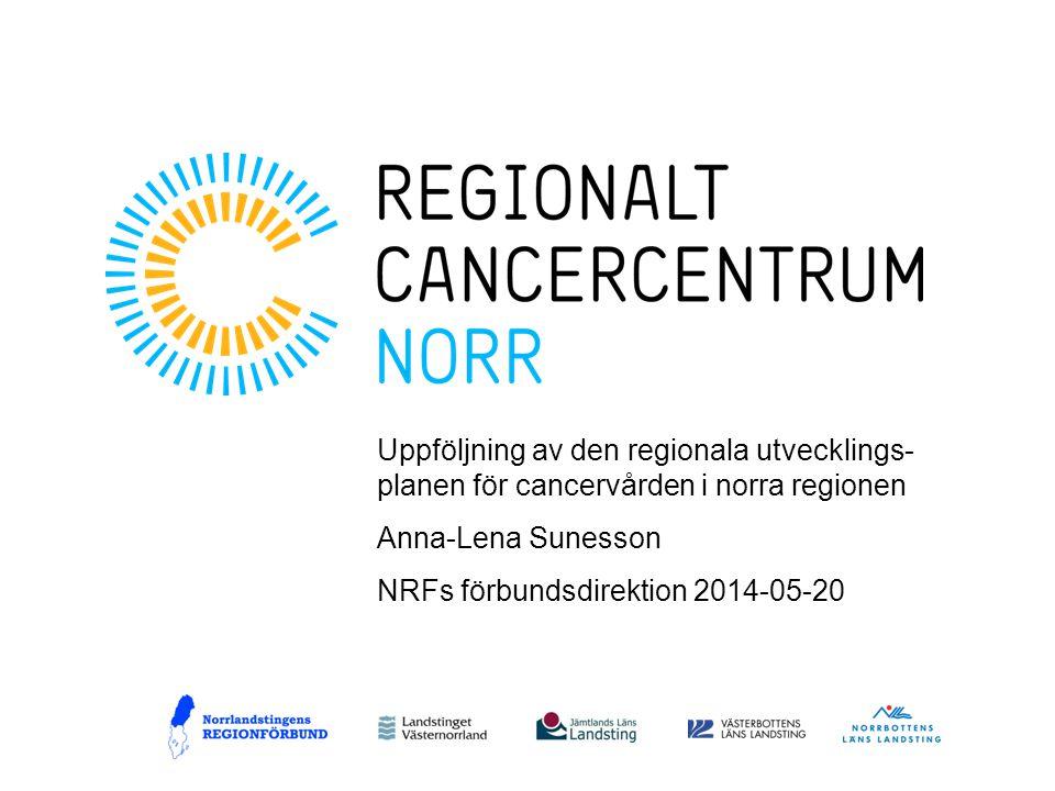 Uppföljning av den regionala utvecklings-planen för cancervården i norra regionen