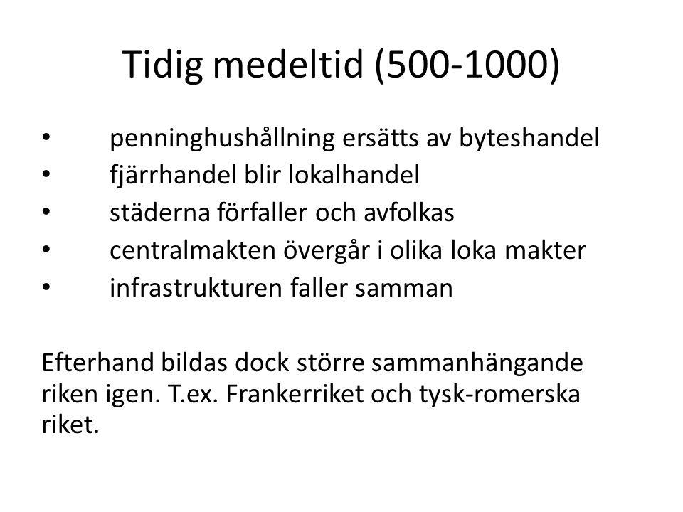 Tidig medeltid (500-1000) penninghushållning ersätts av byteshandel