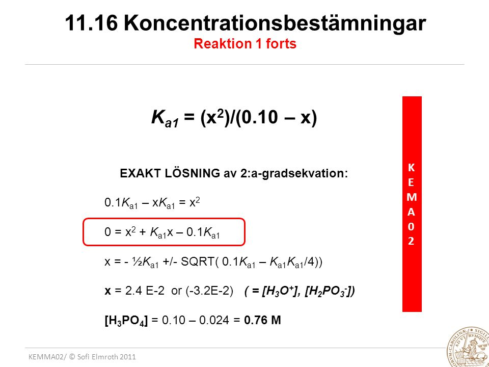 11.16 Koncentrationsbestämningar Reaktion 1 forts